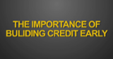 Importance of Building Credit Early